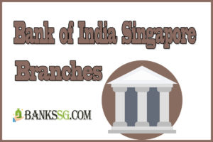 Bank of India Singapore Branches and Opening Hours (SBI)