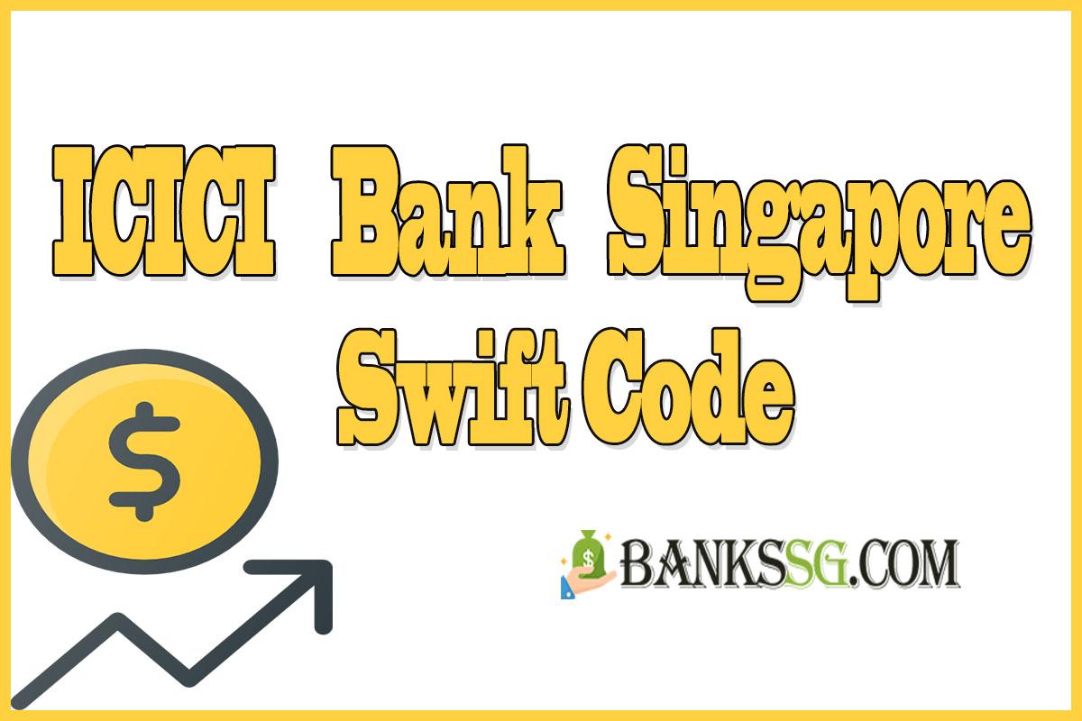 ICICI Bank Singapore Swift Code
